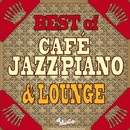 BEST OF カフェJAZZ ピアノ & ラウンジ/JAZZ PARADISE&Moonlight Jazz Blue