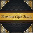 Premium Cafe music 厳選20songs/Moonlight Jazz Blue & JAZZ PARADISE