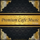 Premium Cafe music 厳選20songs/JAZZ PARADISE&Moonlight Jazz Blue