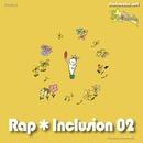 Rap★Inclusion↓02/ラップ★インクルージョン↓