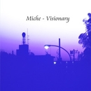Visionary/Miche