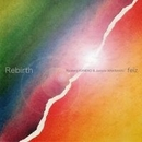 Rebirth/feiz