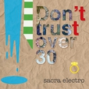 Don't trust over 30/sacra electro