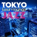 TOKYO LUXURY LOUNGE JAZZ/Moonlight Jazz Blue & JAZZ PARADISE