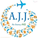 A.J.J. ~Air Journey JAZZ~/JAZZ PARADISE&Moonlight Jazz Blue