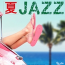 夏JAZZ/Moonlight Jazz Blue & JAZZ PARADISE
