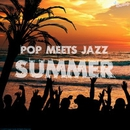 POP meets JAZZ SUMMER/JAZZ PARADISE & Moonlight Jazz Blue