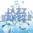 JAZZ BREEZE ~Cool Cover Selection ~/Moonlight Jazz Blue & JAZZ PARADISE