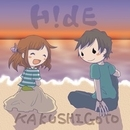 KAKUSHIGOTO/H!dE