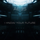I Know Your Future/AE35