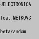 JELECTRONICA/betarandom