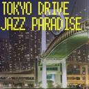 TOKYO DRIVE JAZZ PARADISE/JAZZ PARADISE and Moonlight Jazz Blue