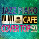 カフェで流れるJAZZ COVER TOP50/JAZZ PARADISE&Moonlight Jazz Blue