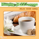 Morning JAZZ Lounge ~RELAX COVER SONGS~/JAZZ PARADISE and Moonlight Jazz Blue