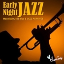 Early Night Jazz/Moolight Jazz Blue