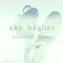 sky higher/Hidenori Ogawa