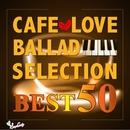カフェで流れるバラードセレクション BEST50/Moonlight Jazz Blue & JAZZ PARADISE