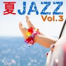 夏 JAZZ Vol.3/Moonlight Jazz Blue & JAZZ PARADISE