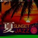 夏の夕暮れジャズミュージック Best 20/Moonlight Jazz Blue & JAZZ PARADISE