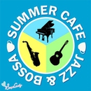 夏カフェ ジャズ&ボッサ/JAZZ PARADISE&Moonlight Jazz Blue