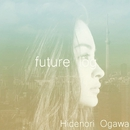 future log/Hidenori Ogawa