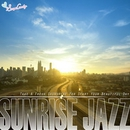Sunrise Jazz ~爽やかな朝日を浴びて~/JAZZ PARADISE&Moonlight Jazz Blue