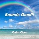 Sounds Good!!/Calm Clan