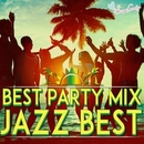 BEST PARTY MIX~JAZZ BEST~/JAZZ PARADISE&Moonlight Jazz Blue