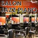 サロンJAZZ ピアノ ~至福の時間を貴方に~/Moonlight Jazz Blue & JAZZ PARADISE