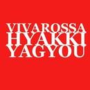 HYAKKIYAGYOU/VIVAROSSA