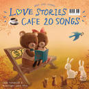 カフェで流れるLOVE STORIES 20 ~BEST JAZZ COVERS~/Moonlight Jazz Blue & JAZZ PARADISE