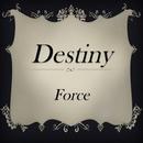 Destiny/Force