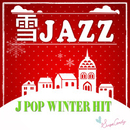 雪ジャズ ~Jpop Winter Hits~/JAZZ PARADISE&Moonlight Jazz Blue