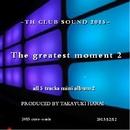 The greatest moment 2/原井 孝行