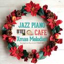 カフェで流れるジャズピアノ20 クリスマス メロディーズ/Moonlight Jazz Blue & JAZZ PARADISE