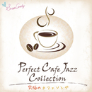 Perfect Cafe Jazz Collection ~究極のカフェソング~/Moonlight Jazz Blue & JAZZ PARADISE