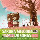 カフェで流れるSAKURA MELODIES 20 BEST SPRING JAZZ COVERS/Moonlight Jazz Blue & JAZZ PARADISE