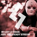 Feel The Steady Stream/My-Key A-Techs