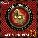 2016 Cafe Jazz Award Cafe Song BEST 30/Moonlight Jazz Blue & Jazz Paradise