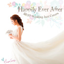 Happily Ever After ~BEST Wedding Jazz Covers~/Moonlight Jazz Blue & JAZZ PARADISE