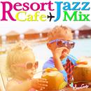 リゾートカフェ ジャズミックス/JAZZ PARADISE&Moonlight Jazz Blue