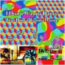 I Don`t Wanna Dance/Defrixion