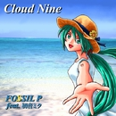 Cloud Nine/FOSSIL P feat.初音ミク