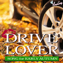 DRIVE LOVER ~Song for Early Autumn~/JAZZ PARADISE&Moonlight Jazz Blue