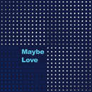 Maybe Love/Candy Collection plug-in loveles + Picorin + DJ Peah