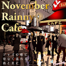 November Rainny Cafe ~ジャズの様に切なく流れる雨と共に~/Moonlight Jazz Blue & Jazz Paradise