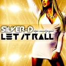LET IT ROLL/SiLVER-D