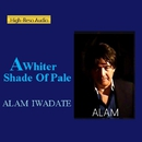 A WHITER SHADE OF PALE/ALAM IWADATE