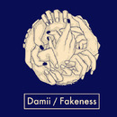 Fakeness/Damii