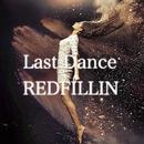Last Dance/REDFILLIN